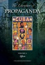 Rumors Ideas & Influence : The Literature of Propaganda, 3 Volume Set
