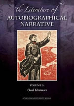 The Literature of Autobiographical Narrative : 3 Volume Set