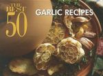 The Best 50 Garlic Recipes : Best 50 - David DiResta