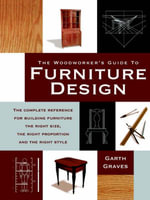 Woodworkers Guide to Furniture Design - Garth Graves
