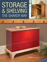 Storage and Shelving : The Shaker Way - Kerry Pierce