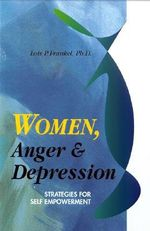 Women, Anger and Depression : Strategies for Self-Empowerment - Lois P. Frankel
