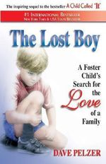 The Lost Boy : A Foster Child's Search for the Love of a Family - Dave Pelzer