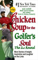 Chicken Soup for the Golfer's Soul : Vol 2 - Jack Canfield