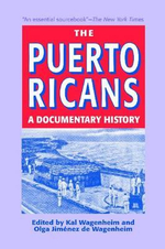 The Puerto Ricans : a Documentary History 2013