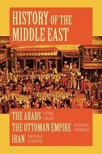 History of the Middle East : A Compilation - the Arabs, the Ottoman Empire and Iran - Heinz Halm