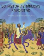 50 Historias Biblicas Favoritas (50 Favorite Bible Stories) - Brian Sibley