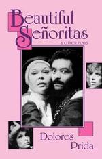 Beautiful Seoritas & Other Plays - Dolores Prida