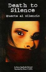 Death to Silence/Muerte Al Silencio - Emma Sepulveda-Pulvirenti
