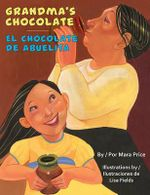 Grandma's Chocolate/El Chocolate de Abuelita - Mara Price