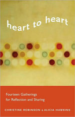Heart to Heart : Fourteen Gatherings for Reflection and Sharing - Christine Robinson