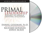 Primal Leadership : Realizing the Power of Emotional Intelligence - Daniel Goleman