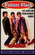 Culture Clash : Life, Death and Revolutionary Comedy - Culture Clash