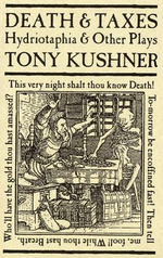 Death and Taxes : Hydriotaphia & Other Plays - Tony Kushner