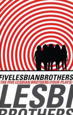 The Five Lesbian Brothers : Four Plays - The Five Lesbian Brothers
