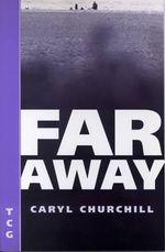 Far Away : Nick Hern Books Drama Classics - Caryl Churchill