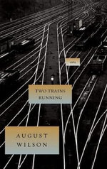 Two Trains Running : 1969 - August Wilson
