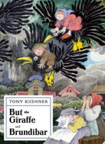 But the Giraffe & Brundibar - Professor Tony Kushner
