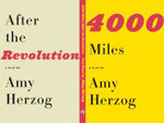 4000 Miles and After the Revolution : Two Plays - Amy Herzog