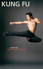 Kung Fu - David Henry Hwang