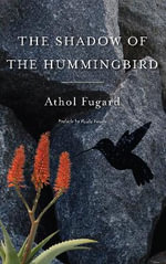 The Shadow of the Hummingbird - Athol Fugard