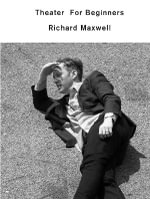 Theater for Beginners - Richard Maxwell