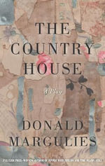 The Country House - Donald Margulies