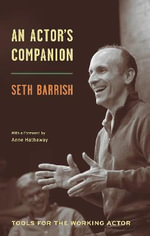 An Actor's Companion : Tools for the Working Actor - Seth Barrish