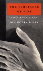 The Substance of Fire and Other Plays - Jon Robin Baitz