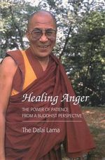 Healing Anger : Power of Patience from a Buddhist Perspective - Dalai Lama XIV