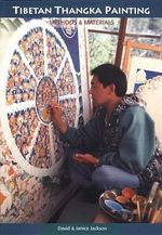 Tibetan Thangka Painting : Methods & Materials - David Jackson