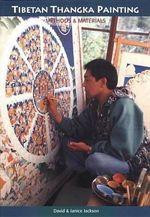 Tibetan Thangka Painting : Methods & Materials - David Jackson