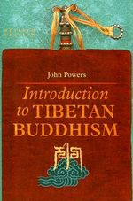 Introduction to Tibetan Buddhism - John Powers