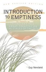 Introduction to Emptiness : As Taught in Tsong-Kha-Pa's Great Treatise on the Stages of the Path - Guy Newland