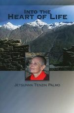 Into the Heart of Life - Tenzin Palmo