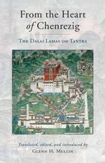 From the Heart of Chenrezig : The Dalai Lamas on Tantra - Glenn H. Mullin