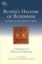 Buton's History of Buddhism in India and Its Spread to Tibet : A Treasury of Priceless Scripture - Buton Rinchen Drup