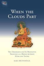 When the Clouds Part : The Uttaratantra and its Meditative Tradition as a Bridge Between Sutra and Tantra - Karl Brunnholzl