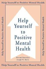 Help Yourself to Positive Mental Health - Howard Rosenthal