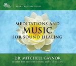 Meditations and Music for Sound Healing : Connect With Your Own Natural Source of Healing - Jeffrey Thompson
