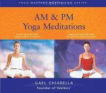 Am/PM Yoga Meditations : Yoga Masters Meditation - Gael Chiarella