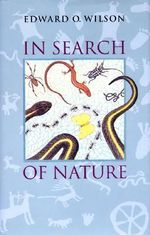 In Search of Nature - Edward Osborne Wilson