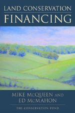 Land Conservation Financing - Mike McQueen