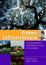 Green Infrastructure : Linking Landscapes and Communities - Mark A. Benedict