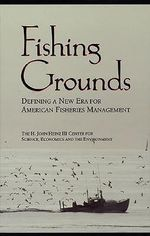 Fishing Grounds : Defining a New Era for American Fisheries Management - Heather Blough