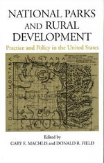 National Parks and Rural Development : Practice and Policy in the United States