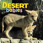 Desert Babies : Animal Babies - Creative Publishing International