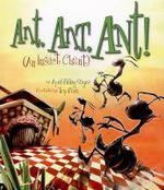 Ant Ant Ant : An Insect Chant - April Pulley Sayre