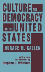 Culture and Democracy in the United States : Studies in ethnicity - Horace Meyer Kallen