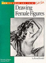 Female Figures : Learn to Draw Step By Step - Russell Iredell